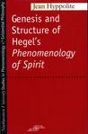 Genesis and Structure of Hegel's Phenomenology of Spirit