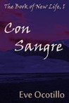 Con Sangre (The Book of New Life, #1)