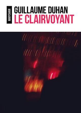 Le Clairvoyant (Le Clairvoyant, #1)