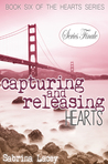 Capturing and Releasing Hearts by Sabrina Lacey