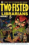 Two-Fisted Librarians Issue 2 (Two-Fisted Library Stories, #2)