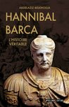 Hannibal Barca, l'histoire véritable