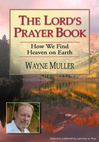The Lords Prayer Book: How We Find Heaven on Earth (ePUB)