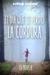 El día que se perdió la cordura by Javier Castillo