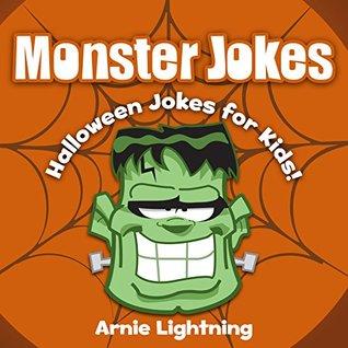 Monster Jokes for Kids! (Halloween Joke Book): Funny Halloween Jokes about Monsters (Funny Halloween Jokes eBook for Kids-Children)