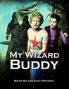 My Wizard Buddy (My Wizard Buddy, #1)