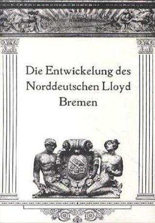 Die Entwicklung des Norddeutschen Lloyd Bremen
