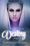 The Broken Destiny (Broken, #1)