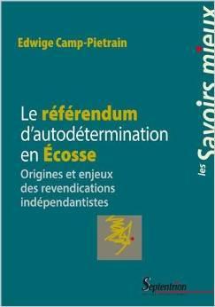 L'Ecosse et la tentation de l'indépendance Le référendum d'autodétermination de par Edwige CAMP-PIETRAIN