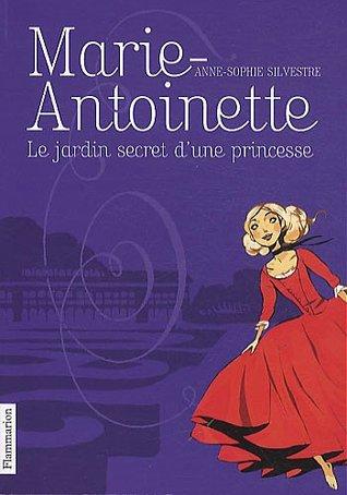 Le Jardin Secret d'une Princesse (Marie-Antoinette #1)