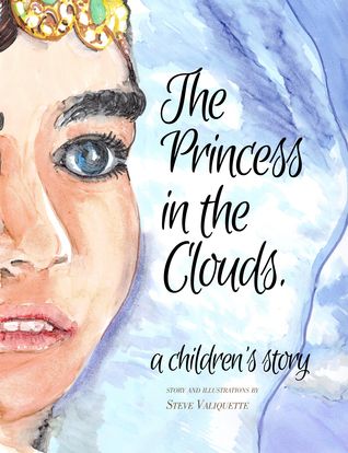 The Princess in the Clouds by Steve Valiquette