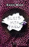 Bleib mir treu! by Kasie West
