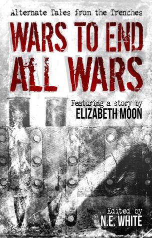 Wars to End All Wars (SFFWorld.com anthology, #3)
