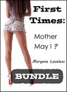 First Times: Mother May I? - BUNDLE (Taboo MILF Older Younger Erotica Collection)