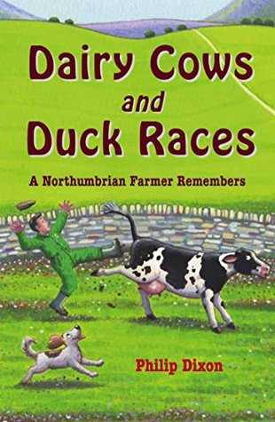Dairy Cows and Duck Races: a Northumbrian Farmer Remembers