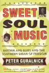 Sweet Soul Music (Enhanced Edition): Rhythm and Blues and the Southern Dream of Freedom