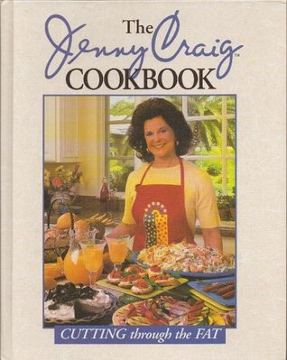 The Jenny Craig Cookbook: Cutting Through the Fat
