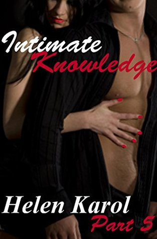 Intimate Knowledge 1 Part 5