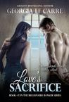 Love's Sacrifice (The Billionaire Banker, #4)