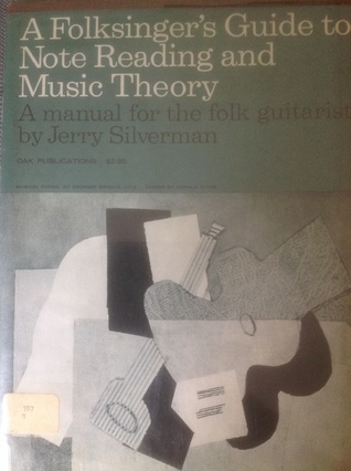 A Folksinger's Guide to Note Reading and Music Theory: A Manual for the Folk Guitarist