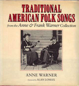Traditional American Folk Songs from the Anne & Frank Warner