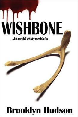 WISHBONE...Be Careful What You Wish For(Wishbone 1)