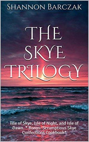 The Skye Trilogy: Isle of Skye / Isle of Night / Isle of Dawn (Skye, #1-3)