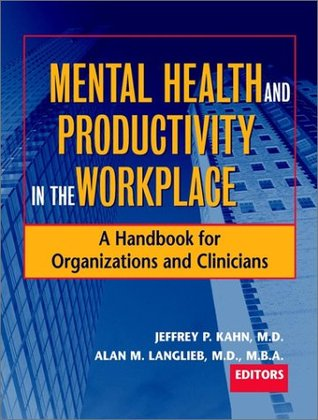 mental-health-and-productivity-in-the-workplace-a-handbook-for-organizations-and-clinicians