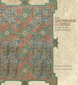 The Lindisfarne Gospels: A Medieval Masterpiece 2011 Wall Calendar