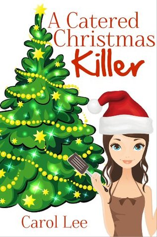 A Catered Christmas Killer (A Sinful Sweets Cozy Mystery, #2)