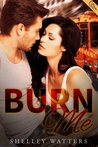 Burn Me by Shelley Watters