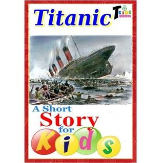 Titanic - A Short Story for Kids