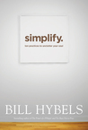 Simplify: Ten Practices to Unclutter Your Soul