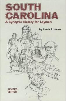 South Carolina: A Synoptic History For Laymen
