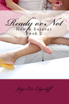 Ready or Not (Now & Forever #2)