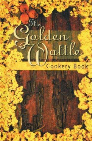 The Golden Wattle Cookery Book