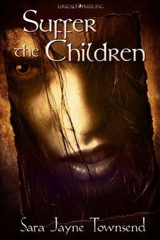 Suffer the Children by Sara Jayne Townsend