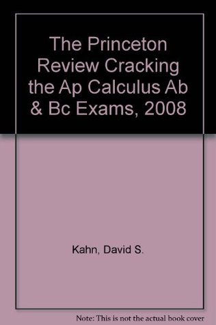 The Princeton Review Cracking the Ap Calculus Ab & Bc Exams, 2008