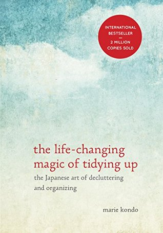 The Life-Changing Magic of Tidying Up by Marie Kondō