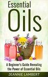 Essential Oils: A...