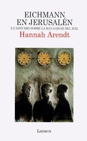 Eichmann en Jerusalén - Un estudio sobre la banalidad del mal