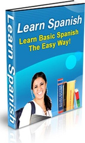 Learn Spanish - Learn Basic Spanish The Easy Way! (Language Learning eBook with Easy Navigation) + Free PDF