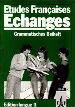 Études françaises – échanges. Edition longue 3. Grammatisches Beiheft