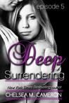Deep Surrendering: Episode 5 (Deep Surrendering, #5)