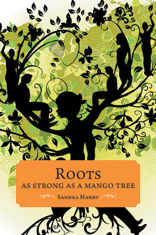 Roots as Strong as a Mango Tree