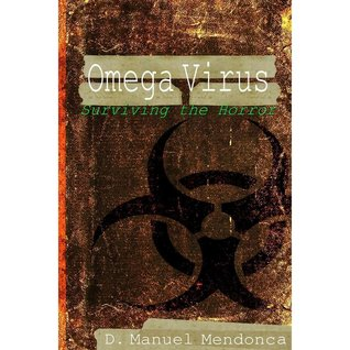 Omega Virus: Surviving the horror