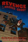 Revenge of the Masked Ghost
