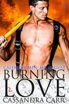 Burning Love by Cassandra Carr