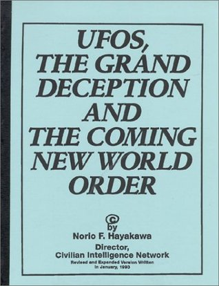 UFOs, the Grand Deception and the Coming New World Order