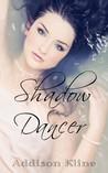 Shadow Dancer (Shadow, #1)